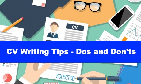 CV Writing Tips - Dos and Don'ts